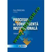 PROCESUL DE CONVERGENTA INSTITUTIONALA VOL I