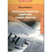 DICTIONAR ECONOMIC EXPLICATIV ROMAN-FRANCEZ