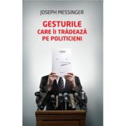 Gesturile care ii tradeaza pe politicieni