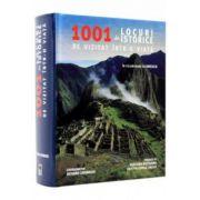 1001 DE LOCURI ISTORICE DE VIZTAT INTR-O VIATA