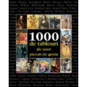 1000 DE TABLOURI ALE UNOR PICTORI