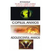 COPILUL ANXIOS. ADOLESCENTUL ANXIOS