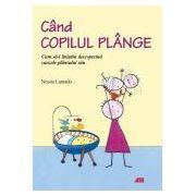 CAND COPILUL PLANGE. CUM SA-L LINISTIM DESCOPERIND CAUZELE PLANSULUI SAU