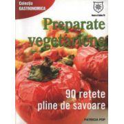 Preparate vegetariene. 90 de retete pline de savoare