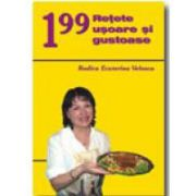 199 RETETE USOARE SI GUSTOASE