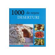 1000 DE RETETE DESERTURI