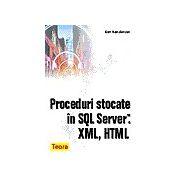 PROCEDURI STOCATE IN SQL SERVER.XML,HTML