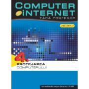 COMPUTER SI INTERNET FARA PROFESOR.PROTEJAREA COMPUTERULUI