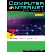 COMPUTER&INTERNET FARA PROFESOR. EXCEL: FOILE DE CALCUL