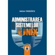 ADMINISTRAREA SISTEMELOR UNIX