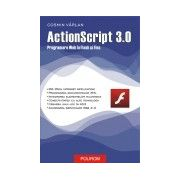 ACTIONSCRIPT 3.0. PROGRAMARE WEB IN FLASH SI FLEX