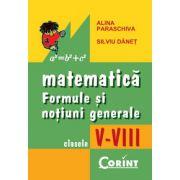 Matematica. Formule si notiuni generale. Clasele V-VIII