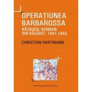 Operatiunea Barbarosa. Razboiul german din rasarit 1941-1945