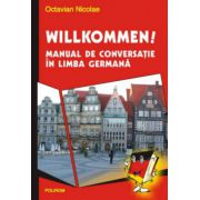 Willkommen! Manual de conversatie limba germana