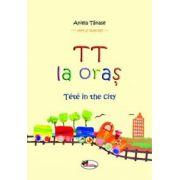 TT la oras/ Tete in the city