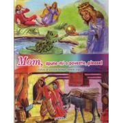 Mom, spune-mi o poveste, please! Volum de povesti bilingv, roman-englez