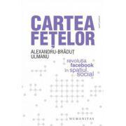 Cartea Fetelor - Revolutia facebook in spatiul social