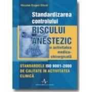 STANDARDIZAREA CONTROLULUI RISCULUI ANESTEZIC IN ACTIVITATEA MEDICO-CHIRURGICALA