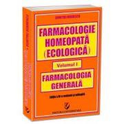 FARMACOLOGIE HOMEOPATA. FARMACOLOGIA GENERALA VOL. 1