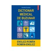 DICTIONAR MEDICAL DE BUZUNAR ENGLEZ-ROMAN ROMAN-ENGLEZ