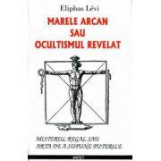 MARELE ARCAN SAU OCULTISM REVELAT