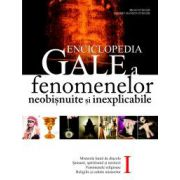 ENCICLOPEDIA GALE A FENOMENELOR NEOBISNUITE SI INEXPLICABILE Vol 1