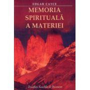 EDGAR CAYCE. MEMORIA SPIRITUALA A MATERIEI