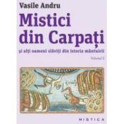 Mistici din Carpati si alti oameni slaviti din istoria mantuirii. Vol. 2