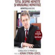 TOTUL DESPRE HEPATITE SI VIRUSURILE HEPATICE. HEPATITA A B C D E
