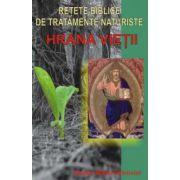 HRANA VIETII.RETETE BIBLICE DE TRATAMENTE NATURISTE