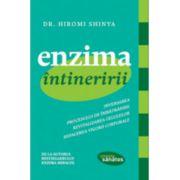 ENZIMA INTINERIRII. INVERSAREA PROCESULUI DE IMBATRANIRE. REVITALIZAREA CELULELOR. REFACEREA VIGORII CORPORALE