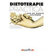 DIETOTERAPIE PRACTICA. 800 DE RETE CULINARE