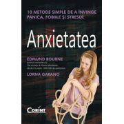 ENXIETATEA. 10 METODE SIMPLE DE A INVINGE PANICA, FOBIILE SI STRESUL