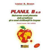 PLANUL B 2.0- SALVAREA UNEI PLANETE SUB PRESIUNE SI A UNEI CIVILIZATII IN IMPAS