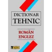 DICTIONAR TEHNIC ROMAN-ENGLEZ