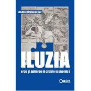 Iluzia - erou si antierou in crizele economice