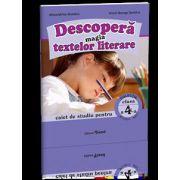 Descopera magia textelor literare. Caiet de studiu pentru clasa a IV-a