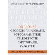 DICTIONAR DE GEODEZIE, TOPOGRAFIE, FOTOGRAMMETRIE, TELEDETECTIE, CARTOGRAFIE, CADASTRU