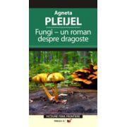 Fungi. Un roman despre dragoste
