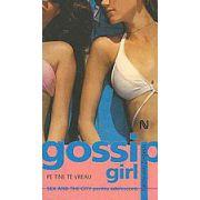 Gossip girl. Pe tine te vreau