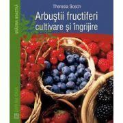 Arbustii fructiferi. Cultivare si ingrijire