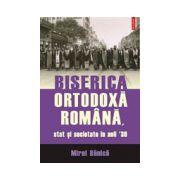 Biserica ortodoxa romana. Stat si societate in anii 30