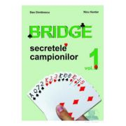 Bridge. Secretele campionilor Vol I