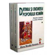 Pachet Datinile si credintele poporului roman Vol I+II