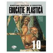 Educatie plastica. Manual pentru clasa a X - a
