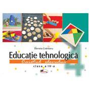 Educatie tehnologica. Caietul elevului. Clasa a IV - a