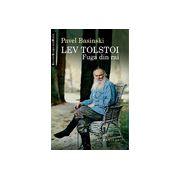 Lev Tolstoi. Fuga din rai.