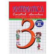Matematica. Caietul elevului. Clasa a III - a. Sem II