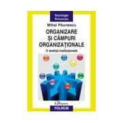 Organizare si campuri organizationale