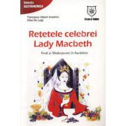 Retetele celebrei Lady Macbeth